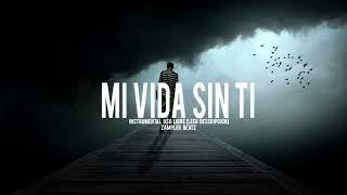"Instrumental de Rap Triste Sad  2018 ""Mi Vida Sin Ti"" Desamor ( Prod by Zampler Beatz)"