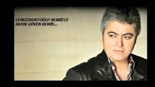 Cengiz Kurtoğlu Sessizce (sadıkgüven) remix