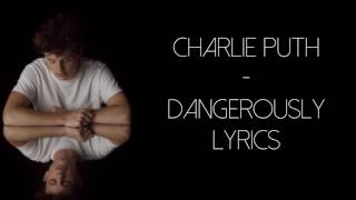 Charlie Puth - Dangerously lyrics