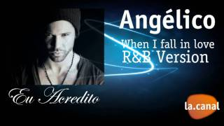 Angelico - When I fall in love (R&B Version)