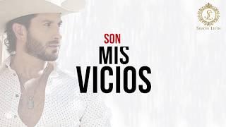 Simón León - Son Mis Vicios - Letra