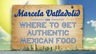 Marcela Valladolid on Where to Get Authentic Mexican Food - Guides to the Good Stuff