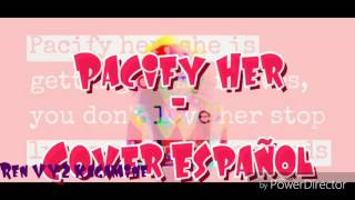 Pacify Her - Melanie Martinez 【Cover Español】