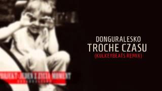 donGURALesko - Trochę Czasu (Kulkey remix)