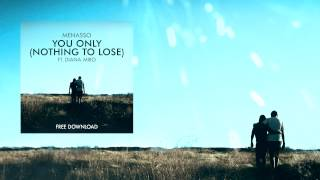 Menasso Ft. Diana Miro - You Only (Nothing To Lose)