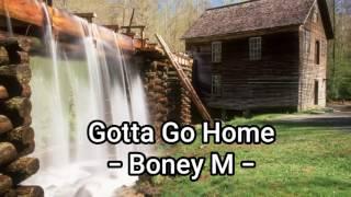 """Gotta Go Home"" - Boney M"