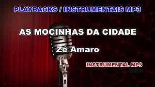 ♬ Playback / Instrumental Mp3 - AS MOCINHAS DA CIDADE - Zé Amaro