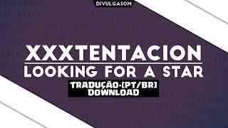 XXXTENTACION - Looking For a Star (Lyrics) [LEGENDADO]