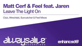 Matt Cerf & Feel feat. Jaren - Leave The Light On (Suncatcher Remix) [OUT NOW]