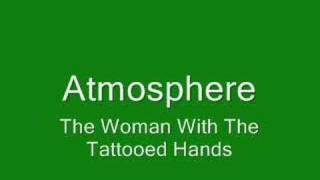 Atmosphere - The Woman With The Tattooed Hands