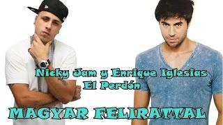 Nicky Jam y Enrique Iglesias El Perdón (magyar)