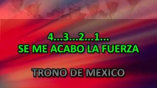 LARGATE YA TRONO DE MEXICO KARAOKE