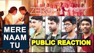 Mere Naam Tu Song | ZERO | PUBLIC REACTION | Shahrukh Khan, Anushka Sharma