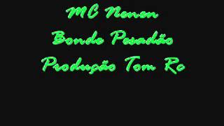 MC Nenen - Bonde Pesadão ♪♫(Prod.Tom Rc) Lançamento 2014 ♪♫