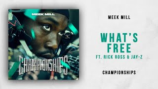 Meek Mill - What's Free Ft. Rick Ross & Jay-Z (Championships)