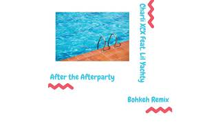 After the Afterparty - Charli XCX feat. Lil Yachty (Bohkeh Remix)