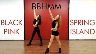 BLACKPINK 블랙핑크 DANCE PRACTICE - BBHMM (Rihanna) COVER by SPRING ISLAND