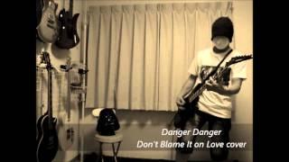Danger Danger - Don't Blame It on Love