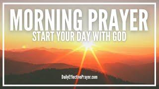 Morning Prayer Starting Your Day With God - Christian Prayer For Morning