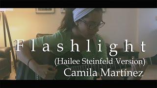 Jessie J - Flashlight [Hailee Steinfeld Version] (Camila Martinez Cover)
