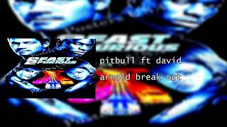 pitbull ft david_arnold break out