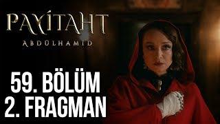 Payitaht Abdülhamid 59. Bölüm 2. Tanıtım (Her Cuma 20:00'de!)