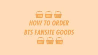 How to order BTS Fansite Goods