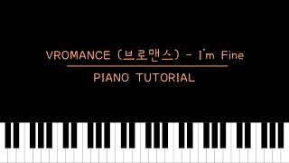 브로맨스 (VROMANCE) - I'm Fine (Piano Tutorial)