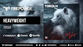 Torqux - Heavyweight [Firepower Records - Dubstep]