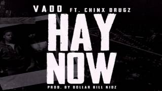 Vado - Hay Now [Ft Chinx Drugz] *1080p*