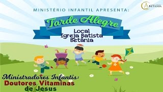 Tarde Alegre - Ministério Infantil  15/10/2016