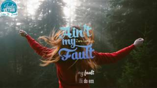 [Lyrics+Vietsub] Zara Larsson - Ain't My Fault