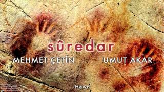 Mehmet Çetin & Umut Akar - Hewn [ Sûredar © 2010 Kalan Müzik ]