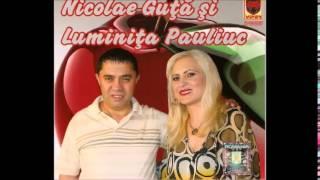 Nicolae Guta si Luminita-Cine plange pentru tine