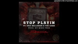 Skeme - Stop Playin ft  The Game & Eric Bellinger