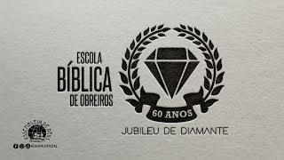 CHAMADA OFICIAL DA EBO  | JUBILEU DE DIAMANTE | IEADPE