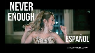 Never enough ESPAÑOL - The greatest showman (Carolina Ross cover)