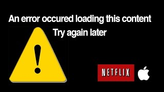 An error occurred loading this content. try again later. NETFLIX Apple Tv -how to FIX