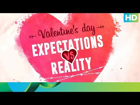 Valentine's Special | Expectations Vs. Reality