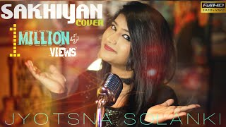 SAKHIYAAN | COVER | JYOTSNA SOLANKI | MANINDER BUTTAR | LATEST PUNJABI SONGS 2019