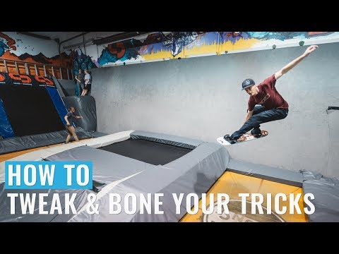 How To Tweak & Bone Your Tricks