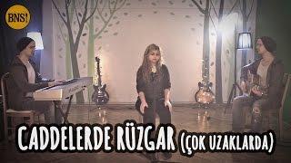 CADDELERDE RÜZGAR | Çok Uzaklarda - Nilüfer (Türkçe Cover) Tango To Evora - Bak Ne Söylicem!