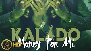 Kalado - Money Pon Mi (Raw) January 2016