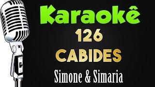 🎤 Karaokê -126 Cabides - Simone & Simaria