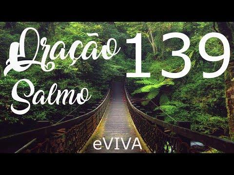 ORAÇÃO DE HOJE SALMO 139 - PODEROSA ORAÇÃO PARA PROTEÇÃO - SAÚDE AMOR TRABALHO - eVIVA