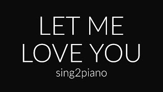 Let Me Love You (Piano Karaoke) DJ Snake & Justin Bieber