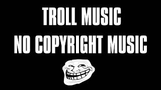 The Happy Troll No copyright Music