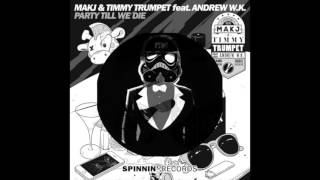 MAKJ & Timmy Trumpet - Party Till We Die [iTrevorM Remix]