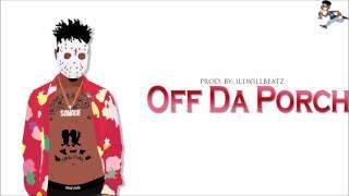 """[FREE] 21 Savage x MoneyBagg Yo Type Beat - """"Off Da Porch""""   Prod. By illWillBeatz"""