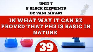 In what way it can be proved that PH3 is basic in nature | Part 39 |chemistry|Unit 7I class 12